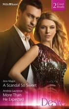 A Scandal So Sweet/More Than He Expected ebook by