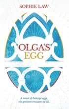 Olga's Egg ebook by Sophie Law