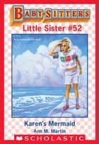 Karen's Mermaid (Baby-Sitters Little Sister #52) ebook by Ann M. Martin