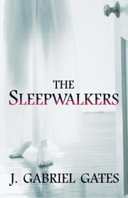 The Sleepwalkers ebook by J. Gabriel Gates