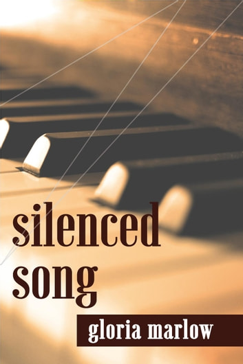Silenced Song ebook by Gloria Marlow