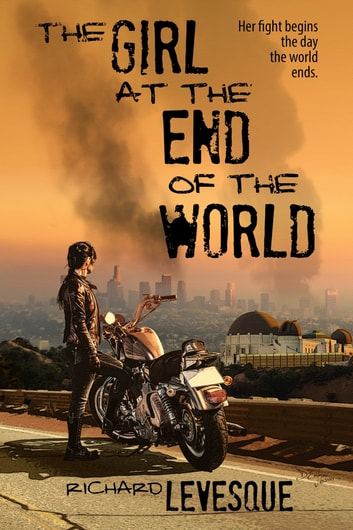 The Girl at the End of the World ebook by Richard Levesque