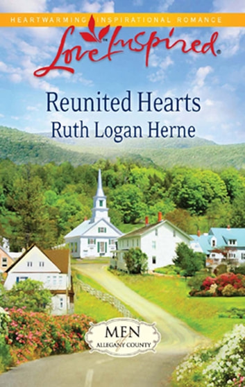 Reunited Hearts (Mills & Boon Love Inspired) (Men of Allegany County, Book 1) ebook by Ruth Logan Herne