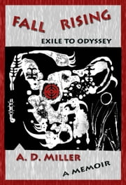 Fall Rising: Exile to Odyssey ebook by A. D. Miller