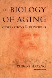 Biology of Aging: Observations and Principles ebook by Robert Arking