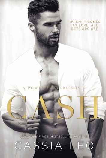 Cash - A Power Players Stand-Alone Novel eBook by Cassia Leo