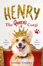 Henry the Queen's Corgi ebook by Georgie Crawley