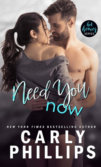 Need You Now ebook by Carly Phillips