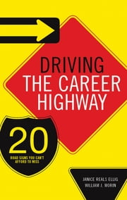 Driving the Career Highway - 20 Road Signs You Can't Afford to Miss ebook by Janice Reals Ellig