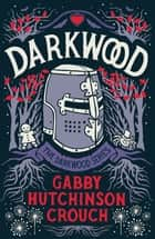 Darkwood ebook by Gabby Hutchinson Crouch