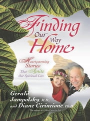 Finding Our Way Home ebook by Gerald Jampolsky