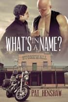 What's in a Name? ebook by Pat Henshaw