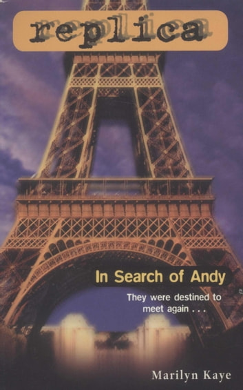 In Search of Andy (Replica #12) ebook by Marilyn Kaye