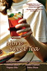 More Sweet Tea ebook by Deborah Smith,Sarah Addison Allen,Debra Dixon
