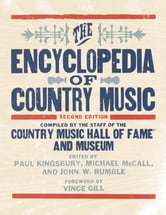 The Encyclopedia of Country Music ebook by Michael McCall,John Rumble,Paul Kingsbury,The Country Music Hall of Fame and Museum