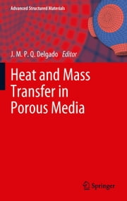 Heat and Mass Transfer in Porous Media ebook by J.M.P.Q. Delgado