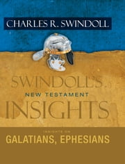Insights on Galatians, Ephesians ebook by Charles R.   Swindoll