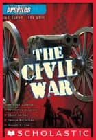 Profiles #1: The Civil War ebook by Aaron Rosenberg, Scholastic