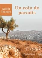 Un coin de paradis ebook by Ayelet Tsabari