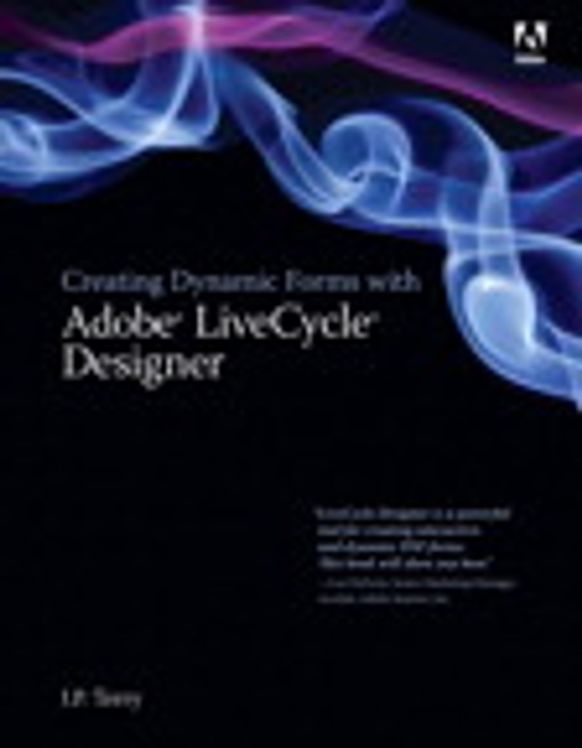 Creating Dynamic Forms With Adobe Livecycle Designer Ebook By J P