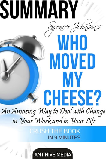 a review of spencer johnsons who moved my cheese Who moved my cheese an amazing way to deal with change in your work and in your life dr spencer johnson foreword by kenneth blanchard phd.