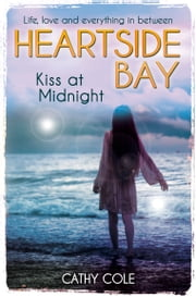 Heartside Bay 6: Kiss At Midnight ebook by Cathy Cole
