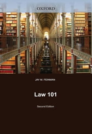 Law 101 : Everything You Need To Know About The American Legal System ebook by Jay M. Feinman