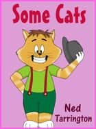 Some Cats ebook by Ned Tarrington