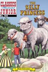 The Silly Princess - Classics Illustrated Junior #565 ebook by Unknown