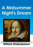 A Midsummer Night's Dream 電子書 by William Shakespeare