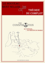 THE CONSPIRATION - Le Vatican au service du diable ebook by AL BEJAOUI