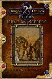 Dragon Diaries: The Return of the Dragon Keepers ebook by Selena I. R. Drake