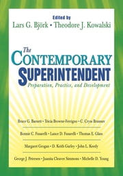 The Contemporary Superintendent - Preparation, Practice, and Development ebook by Lars G. (Gordon) Bjork,Dr. Theodore J. Kowalski