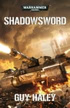 Shadowsword ebook by Guy Haley