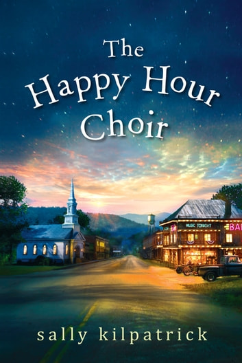 The Happy Hour Choir ebook by Sally Kilpatrick