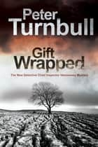 Gift Wrapped ebook by Peter Turnbull