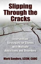 Slipping Through the Cracks ebook by Mark Sanders