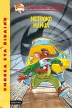Metroko mamua - Geronimo Stilton Euskera 12 ebook by Geronimo Stilton, Koldo Biguri