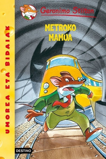 Metroko mamua - Geronimo Stilton Euskera 12 ebook by Geronimo Stilton