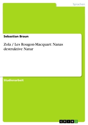 Zola / Les Rougon-Macquart: Nanas destruktive Natur ebook by Sebastian Braun