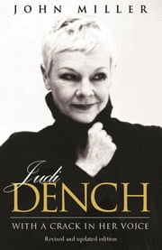 Judi Dench - With A Crack In Her Voice ebook by John Miller