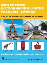 MON PREMIER DICTIONNAIRE ILLUSTRÉ FRANÇAIS - SWAHILI ebook by Muema, Daniel Mutuvi