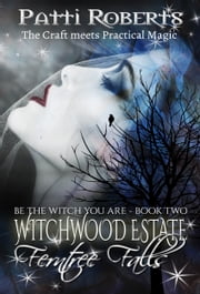 Witchwood Estate - Ferntree Falls (book 2) ebook by Patti Roberts
