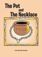 The Pot and The Necklace ebook by Linda Omonike Osiyemi