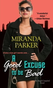 A Good Excuse To Be Bad ebook by Miranda Parker