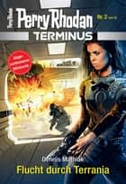 Terminus 2: Flucht durch Terrania ebook by Dennis Mathiak