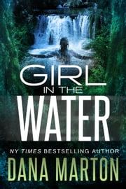 Girl in the Water 電子書籍 Dana Marton