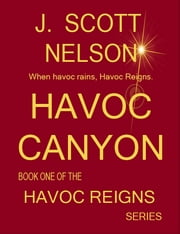 Havoc Canyon ebook by J. Scott Nelson