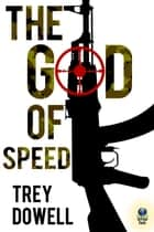 The God of Speed ebook by Trey Dowell