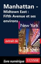 Manhattan - Midtown East : Fifth Avenue et ses environs ebook by Collectif Ulysse, Collectif